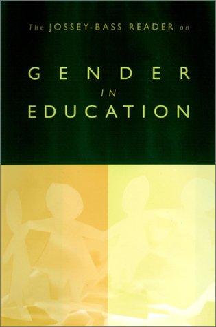 The Jossey-Bass Reader on Gender in Education: Jossey-Bass Publishers