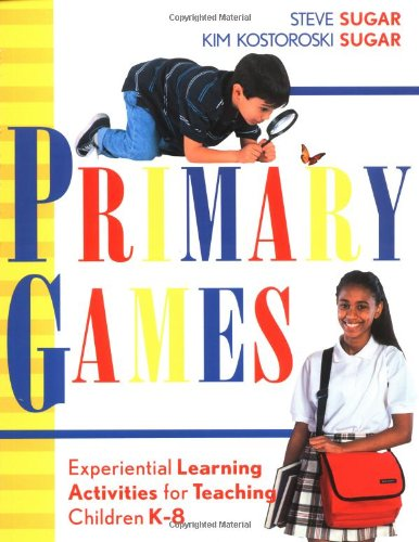 9780787960810: Primary Games: Experiential Learning Activities for Teaching Children K-8