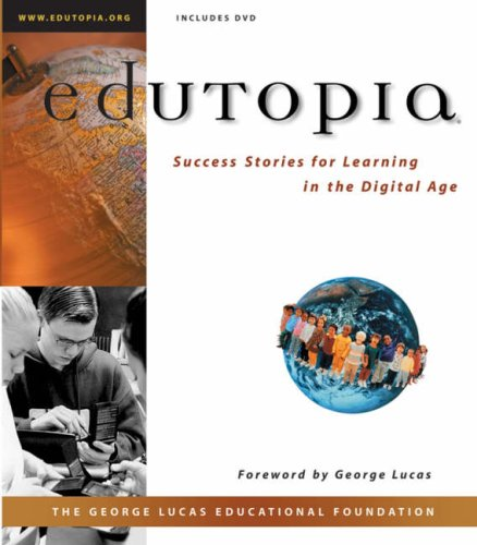 9780787960827: EDUTOPIA: Success Stories for Learning in the Digital Age