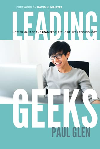 Leading Geeks: How to Manage and Lead the People Who Deliver Technology (Signed)