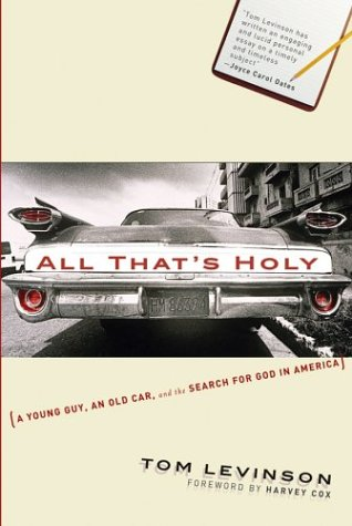 9780787961664: All That's Holy: A Young Guy, an Old Car, and the Search for God in America (Religion)