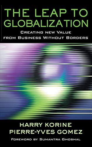 The Leap to Globalization : Creating New Value for Business Without Borders (Business and ...