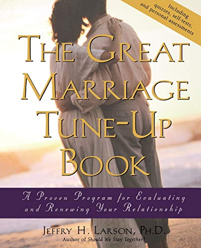 9780787962128: The Great Marriage Tune-Up Book: A Proven Program for Evaluating and Renewing Your Relationship