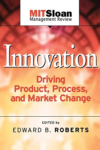 Innovation: Driving Product, Process and Market Change