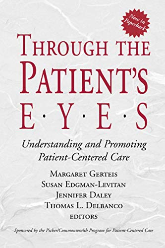 9780787962203: Through the Patient's Eyes: Understanding and Promoting Patient-Centered Care