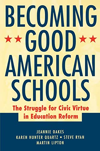 Becoming Good American Schools : The Struggle: Steve Ryan; Jeannie