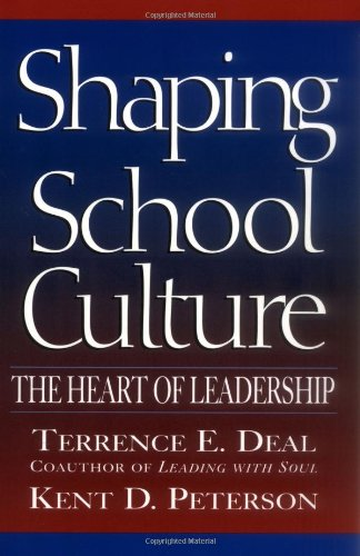9780787962432: Shaping School Culture: The Heart of Leadership (The Jossey-Bass education series)