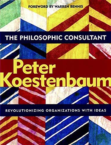 9780787962487: The Philosophic Consultant: Revolutionizing Organizations With Ideas