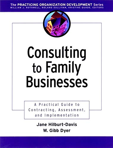 9780787962494: Consulting to Family Businesses: Contracting, Assessment, and Implementation: A Practical Guide to Contracting, Assessment and Implementation (J-B O-D (Organizational Development))
