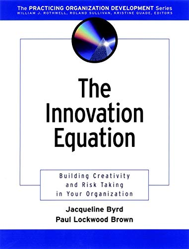 9780787962500: The Innovation Equation: Building Creativity and Risk-Taking in Your Organization