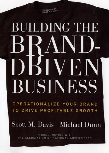 9780787962555: Building the Brand-Driven Business: Operationalize Your Brand to Drive Profitable Growth