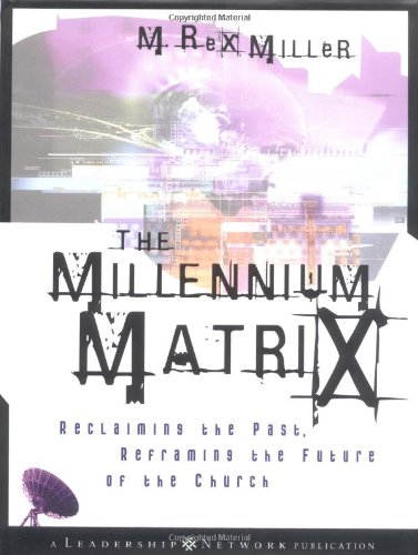 9780787962678: The Millennium Matrix: Reclaiming the Past, Reframing the Future of the Church
