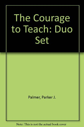 The Courage to Teach: Duo Set (0787962732) by Parker J. Palmer