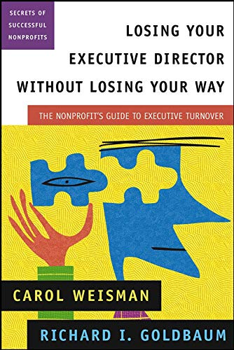 9780787963712: Losing Your Executive Director Without Losing Your Way: The Nonprofit's Guide to Executive Turnover