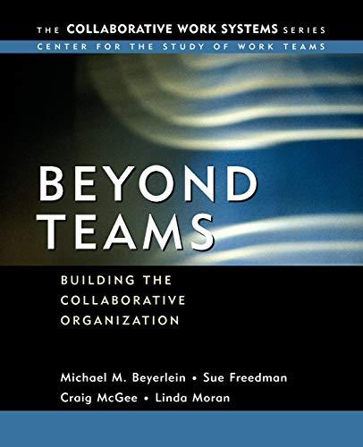 9780787963736: Beyond Teams: Building the Collaborative Organization