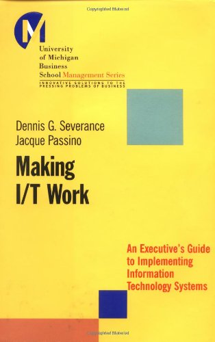 9780787963842: Making I/T Work: An Executive's Guide to Implementing Information Technology Systems