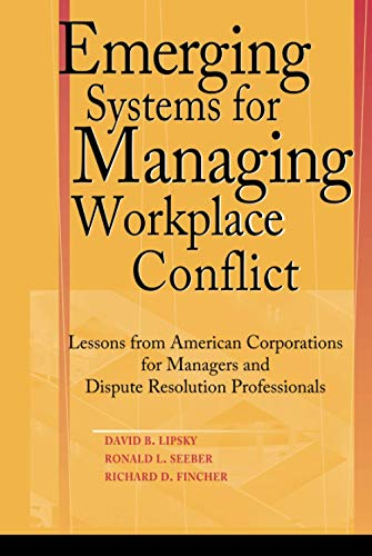 9780787964344: Emerging Systems for Managing Workplace Conflict: Lessons from American Corporations for Managers and Dispute Resolution Professionals