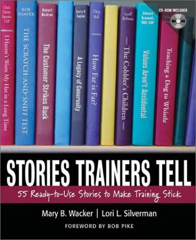 9780787964368: Stories Trainers Tell: 55 Ready-to-Use Stories to Make Training Stick (with CD-ROM)