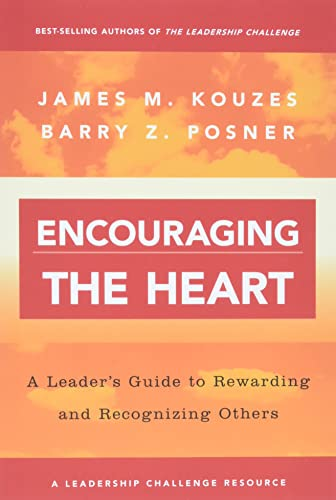 Encouraging the Heart: A Leader's Guide to: Kouzes, James M.;