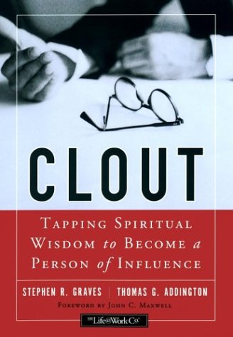 9780787964757: Clout: Tapping Spiritual Wisdom to Become a Person of Influence