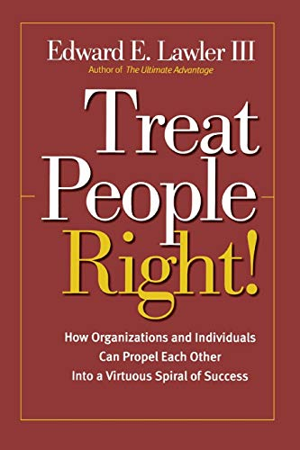 9780787964788: Treat People Right!: How Organizations and Employees Can Create a Win/Win Relationship to Achieve High Performance at All Levels