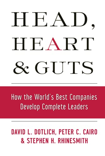 9780787964795: Head, Heart and Guts: How the World's Best Companies Develop Complete Leaders