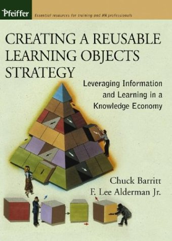 9780787964955: Creating a Reusable Learning Objects Strategy: Leveraging Information and Learning in a Knowledge Economy