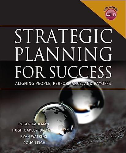 Strategic Planning For Success: Aligning People, Performance,: Roger Kaufman, Hugh