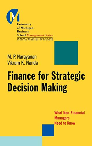 Finance for Strategic Decision-Making: What Non-Financial Managers: M. P. Narayanan;