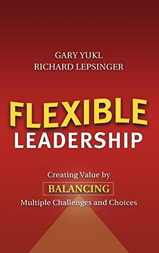 9780787965310: Flexible Leadership: Creating Value by Balancing Multiple Challenges and Choices