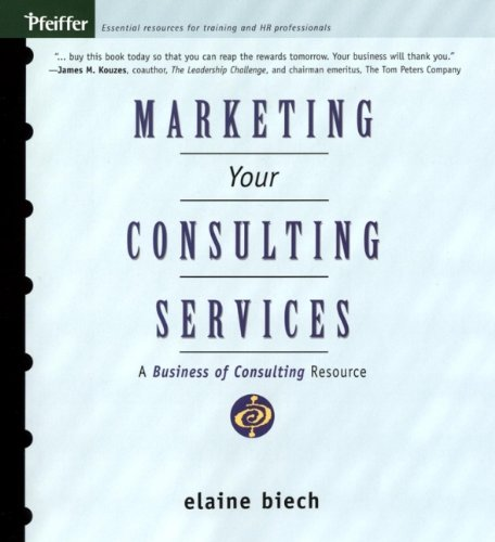 9780787965433: Marketing Your Consulting Services : A Business of Consulting Resource