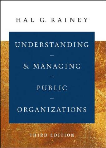 9780787965617: Understanding and Managing Public Organizations