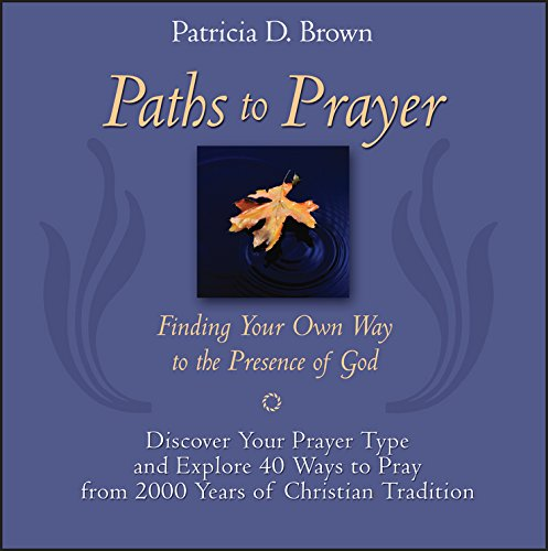 9780787965655: Paths to Prayer: Finding Your Own Way to the Presence of God