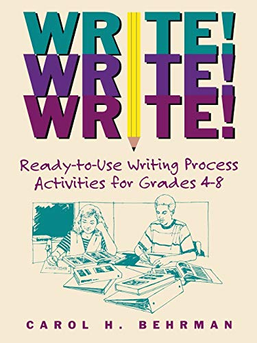 9780787965822: Write! Write! Write!: Ready-to-Use Writing Process Activities for Grades 4 - 8