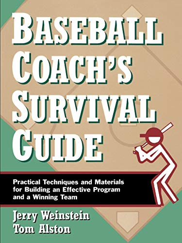 Baseball Coachs Survival Guide: Practical Techniques and Materials for Building an Effective ...