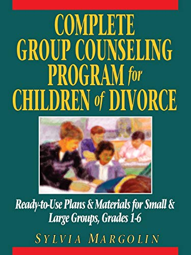 9780787966317: Complete Group Counseling Program for Children of Divorce: Ready-to-Use Plans & Materials for Small & Large Groups, Grades 1-6