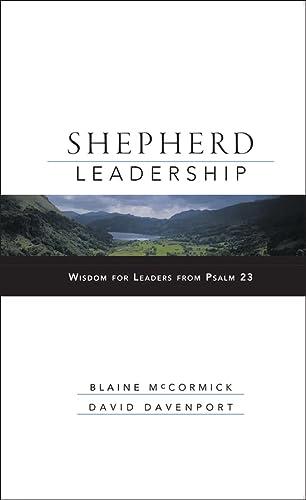 9780787966331: Shepherd Leadership: Wisdom for Leaders from Psalm 23