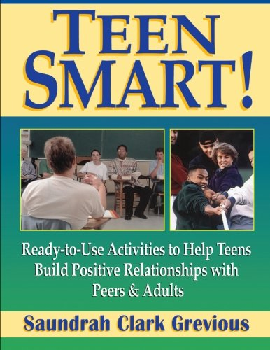 9780787966416: Teen Smart!: Ready-to-Use Activities to Help Teens Build Positive Relationships with Peers and Adults