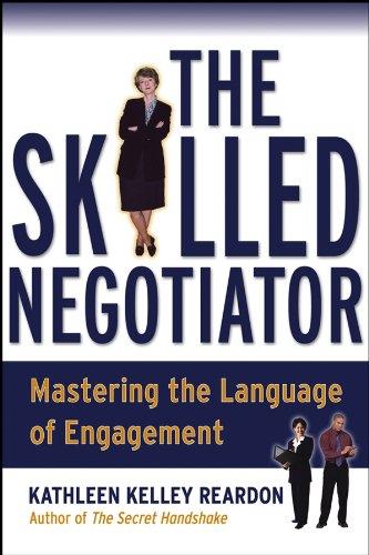 The Skilled Negotiator: Mastering the Language of: Kathleen Reardon