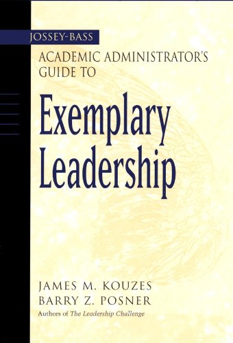 Jossey-bass Academic Administrator's Guide To Exemplary Leadership, The
