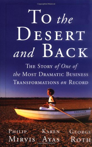 To the Desert and Back: The Story: Mirvis, Philip H.,