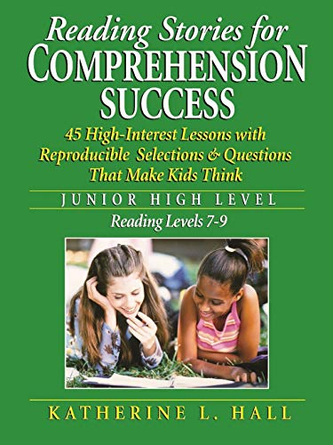9780787966867: Reading Stories for Comprehension Success Junior High Level; Reading Level 7-9: 45 High-Interest Lessons with Reproducible Selections & Questions ... High Level, Reading Levels 7-9 (Education)