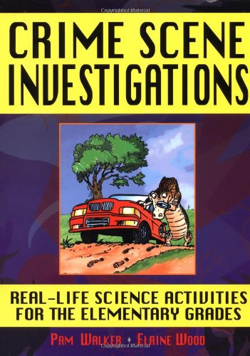 9780787966874: Crime Scene Investigations: Real-Life Science Activities for the Elementary Grades