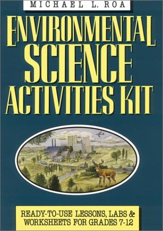 9780787967000: Environmental Science Activities Kit: Ready-To-Use Lessons, Labs, and Worksheets for Grades 7-12 (J-B Ed: Activities)