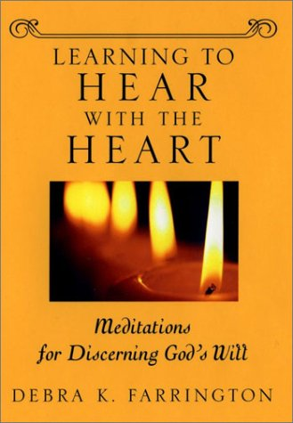 9780787967161: Learning to Hear with the Heart: Meditations for Discerning God's Will