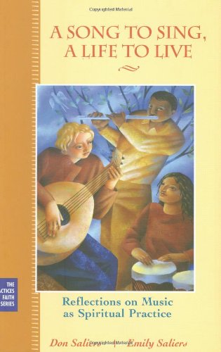 9780787967178: A Song to Sing, A Life to Live: Reflections on Music as Spiritual Practice (The Practices of Faith Series)