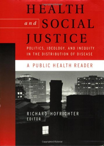 9780787967338: Health and Social Justice: Politics, Ideology, and Inequity in the Distribution of Disease
