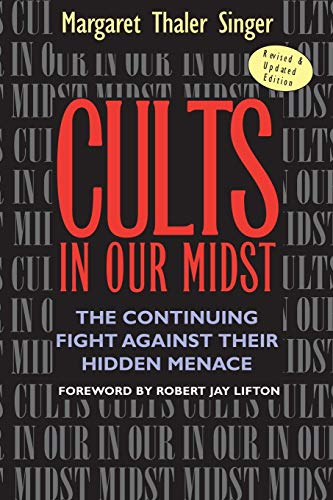 9780787967413: Cults in Our Midst: The Continuing Fight Against Their Hidden Menace