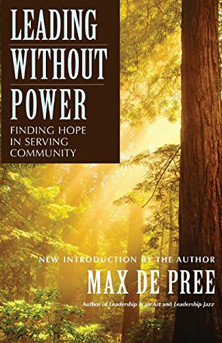 9780787967437: Leading Without Power: Finding Hope in Serving Community
