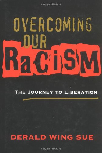 9780787967444: Overcoming Our Racism: The Journey to Liberation